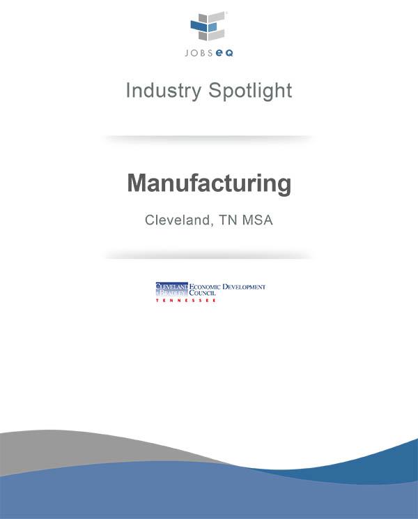 Industry Spotlight - Manufacturing, Cleveland, TN MSA